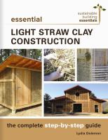 Cover image for Essential light straw clay construction : the complete step by step guide / Lydia Doleman.