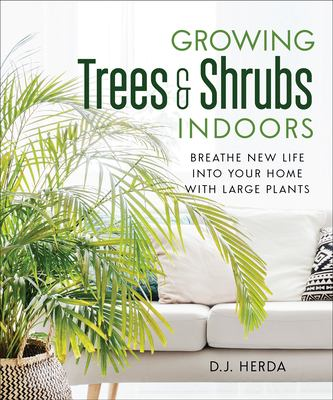 Cover image for Growing Trees And Shrubs Indoors Breathe New Life Into Your Home With Large Plants.