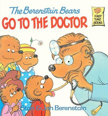 Cover image for The Berenstain bears go to the doctor / Stan & Jan Berenstain.