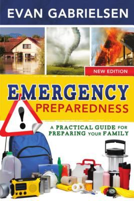 Cover image for Emergency preparedness : a practical guide for preparing your family / Evan Gabrielsen.