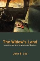 Cover image for The widow's land : superstition and farming... a madness of daughters / John B. Lee.