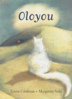 Cover image for Oloyou / Teresa Cárdenas ; illustrations by Margarita Sada ; translated by Elisa Amado.