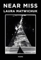 Cover image for Near miss / Laura Matwichuk.