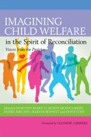Cover image for Imagining child welfare in the spirit of reconciliation / edited by Dorothy Badry, H. Monty Montgomery, Daniel Kikulwe, Marlyn Bennett, and Don Fuchs.