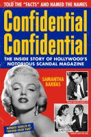 Cover image for Confidential Confidential : the inside story of Hollywood's notorious scandal magazine / Samantha Barbas.