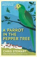 Cover image for A parrot in the pepper tree / Chris Stewart.