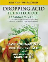 Cover image for Dropping acid : the reflux diet cookbook & cure / [Jamie Koufman & Jordan Stern ; with Marc Michel Bauer].