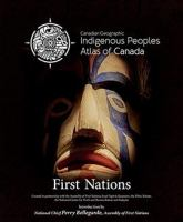 Cover image for Indigenous peoples atlas of Canada. First Nations.