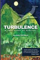 Cover image for Turbulence : a survival story / Annette Herfkens.