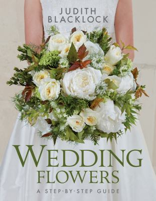 Cover image for Wedding Flowers : A Step-by-step Guide