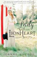 Cover image for The lady and the lionheart : a novel / Joanne Bischof.
