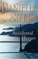 Cover image for Accidental heroes : a novel / Danielle Steel.