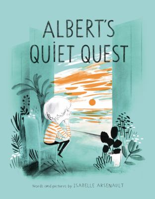 Cover image for Albert's quiet quest / Isabelle Arsenault.