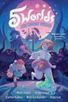 Cover image for 5 worlds. Book 2, The Cobalt Prince / Mark Siegel, Alexis Siegel ; Xanthe Bouma, Matt Rockefeller, and Boya Sun.