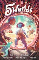 Cover image for 5 worlds. Book 3, The red maze / Mark Siegel, Alexis Siegel ; Xanthe Bouma, Matt Rockefeller,  Boya Sun.