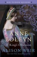 Cover image for Anne Boleyn, a king's obsession : a novel / Alison Weir.
