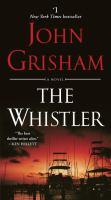 Cover image for The whistler / John Grisham.