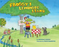 Cover image for Froggy's lemonade stand / by Jonathan London ; illustrated by Frank Remkiewicz.
