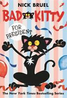 Cover image for Bad Kitty for president / Nick Bruel.