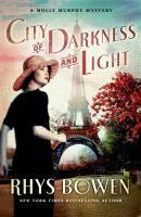 Cover image for City of darkness and light / Rhys Bowen.