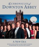 Cover image for The chronicles of Downton Abbey / text, Jessica Fellowes and Matthew Sturgis ; foreword, Julian Fellowes ; photography, Joss Barratt, Nick Briggs, and Giles Keyte.