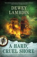 Cover image for A hard, cruel shore : an Alan Lewrie naval adventure / Dewey Lambdin.