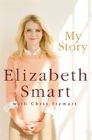 Cover image for My story / Elizabeth Smart with Chris Stewart.