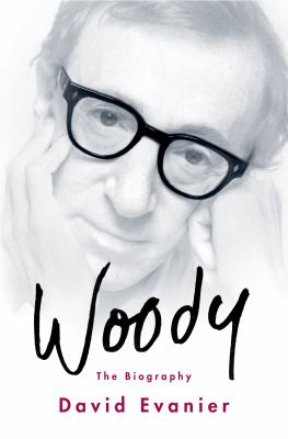 Cover image for Woody : the biography / David Evanier.