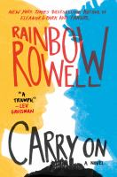 Cover image for Carry on : the rise and fall of Simon Snow / Rainbow Rowell.