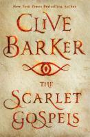 Cover image for The scarlet gospels / Clive Barker.