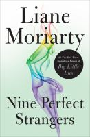 Cover image for Nine perfect strangers / Liane Moriarty.