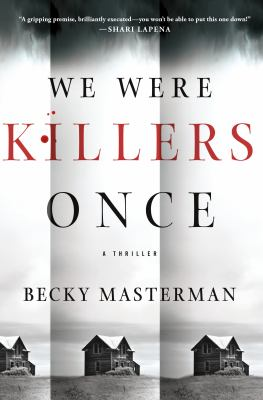 Cover image for We were killers once : a thriller / Becky Masterman.