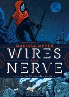 Cover image for Wires and nerve. Volume 1 / Marissa Meyer ; art by Doug Holgate with Stephen Gilpin.
