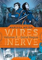 Cover image for Wires and nerve. Volume 2, Gone Rogue / Marissa Meyer ; art by Stephen Gilpin.