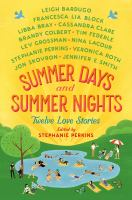 Cover image for Summer days and summer nights : twelve love stories / edited and with a story by Stephanie Perkins.