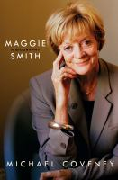Cover image for Maggie Smith : a biography / Michael Coveney.