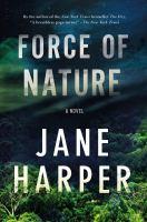 Cover image for Force of nature : a novel / Jane Harper.