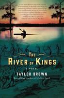 Cover image for The river of kings : [a novel] / Taylor Brown.