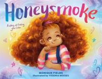 Cover image for Honeysmoke A Story of Finding Your Color.