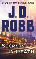 Cover image for Secrets in death / J. D. Robb.