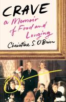 Cover image for Crave : a memoir of food and longing / Christine S. O'Brien.