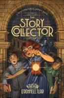 Cover image for The story collector / Kristin O'Donnell Tubb ; with illustrations by Iacopo Bruno.