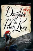 Cover image for Daughter of the pirate king / Tricia Levenseller.