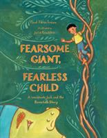Cover image for Fearsome giant, fearless child : a worldwide Jack and the beanstalk story / Paul Fleishman ; illustrated by Julie Paschkis.