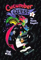Cover image for Cucumber quest. 3, The melody kingdom / Gigi D.G.