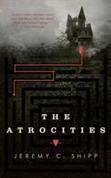 Cover image for The atrocities / Jeremy C. Shipp.