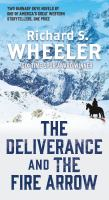 Cover image for The deliverance ; and, The fire arrow / Richard S. Wheeler.