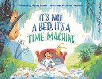 Cover image for It's Not a Bed, It's a Time Machine
