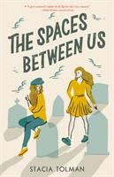 Cover image for The spaces between us / Stacia Tolman.