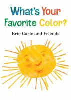 Cover image for What's your favorite color? / Eric Carle and friends.